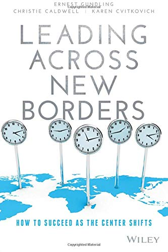 (Leading Across New Borders: How to Succeed as the Center Shifts)