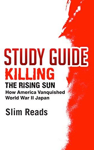 ;BETTER; Study Guide: Killing The Rising Sun: How America Vanquished World War II Japan. avance toughest large interior liquid