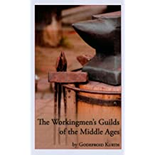 The Workingman's Guilds of the Middle Ages