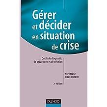 GERER ET DECIDER EN SITUATION DE CRISE 2EME EDITION