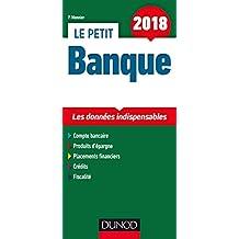 Le Petit Banque 2018: les Données Indispensables 6e Éd.
