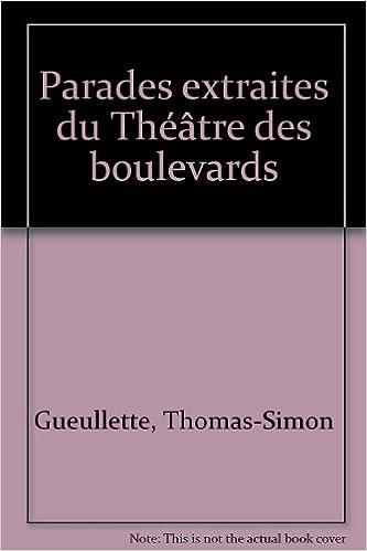 Télécharger en ligne Parades extraites du Théâtre des boulevards pdf, epub