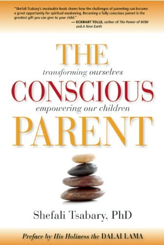 The Conscious Parent: Transforming Ourselves, Empowering Our Children by Dr. Shefali Tsabary (2010-11-01)