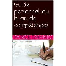 Guide personnel du bilan de compétences (French Edition)