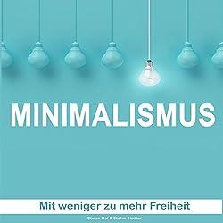 Minimalismus: Mit weniger mehr Freiheit