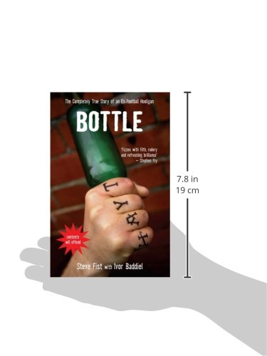 Bottle: The Completely True Story of an Ex-Football Hooligan