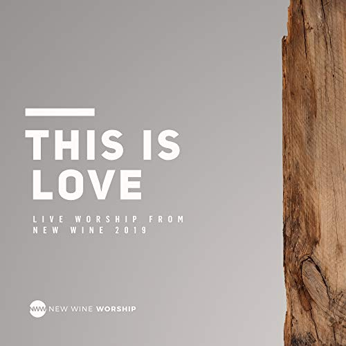 This Is Love (New Wine Worship)