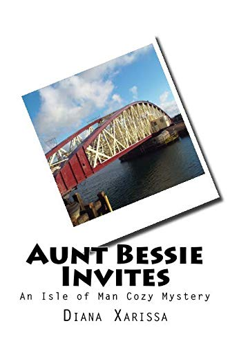 Aunt Bessie Invites (An Isle of Man Cozy Mystery) (Volume 9)