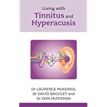Living with Tinnitus and Hyperacusis: New Edition