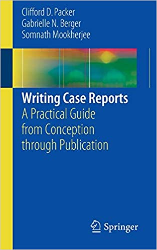 Writing Case Reports: A Practical Guide from Conception through