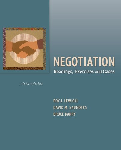 Negotiation: Readings, Exercises, and (Barrys Case)