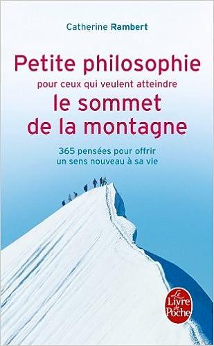 En ligne téléchargement Petite philosophie pour ceux qui veulent atteindre le sommet de la montagne pdf, epub