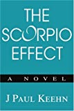The Scorpio Effect, J Keehn, 0595270832