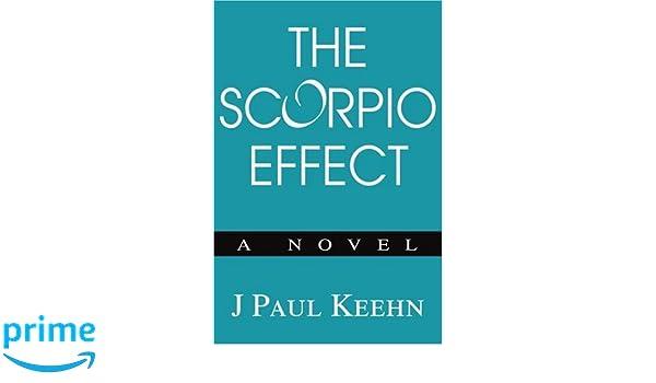THE SCORPIO EFFECT: A NOVEL: John Keehn: 9780595270835: Amazon com