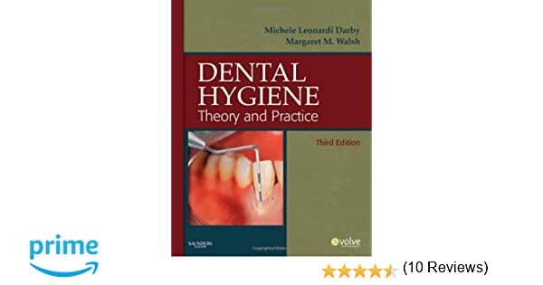 Dental Hygiene: Theory and Practice, 3e: 9781416053576: Medicine ...