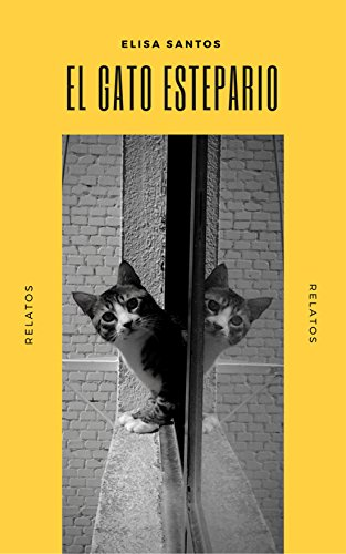 EL GATO ESTEPARIO: Relatos (Spanish Edition) by [Santos, Elisa]