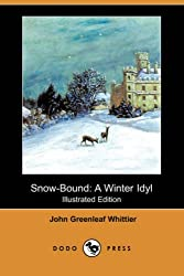 Snow-Bound: A Winter Idyl (Illustrated Edition) (Dodo Press)