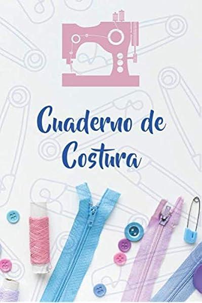 Cuaderno de Costura: Registra tus Proyectos, Ideas y Patrones de ...