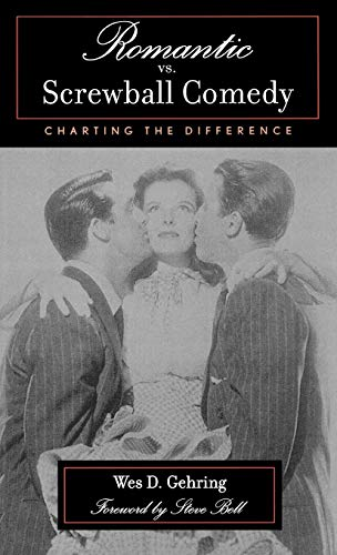 Romantic vs. Screwball Comedy: Charting the Difference (Studies in Film Genres)
