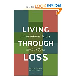 Living Through Loss: Interventions Across the Life Span (Foundations of Social Work Knowledge) Nancy Hooyman