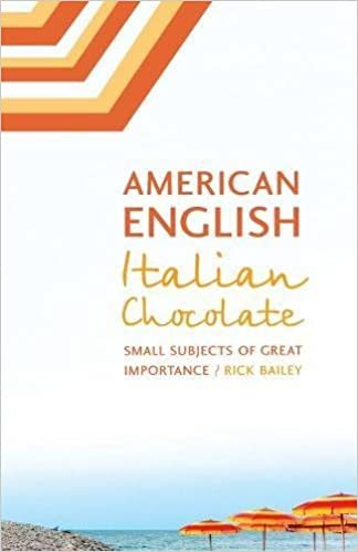 american english italian chocolate small subjects of great  american english italian chocolate small subjects of great importance  rick bailey  amazoncom books