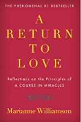"A Return to Love: Reflections on the Principles of ""A Course in Miracles"" Paperback"