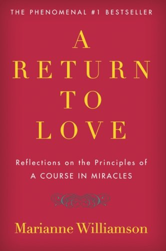 A Return to Love: Reflections on the Principles of A Course in Miracles cover