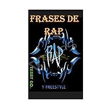 LAS MEJORES FRASES DEL RAP(amor,reflexión,triste y bonitas).: Amor al rap (Spanish Edition)