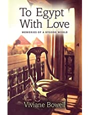 To Egypt With Love: Memories of a Bygone World
