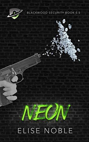 Neon: Blackwood Security Book 5.5