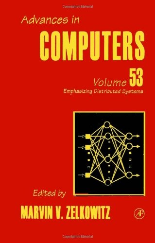 Download Emphasizing Distributed Systems: 53 (Advances in Computers) Pdf
