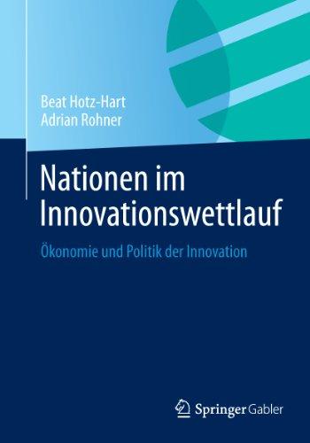 Nationen im Innovationswettlauf: Ökonomie und Politik der Innovation (German Edition)