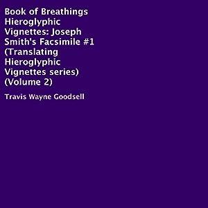 Book of Breathings Hieroglyphic Vignettes: Joseph Smith's Facsimile #1 Audiobook