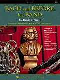 Bach and Before for Band : Four-Parts Chorales from the 16th, 17th, and 18th Centuries (Tenor Saxophone), Bach, Johann Sebastian, 0849706793