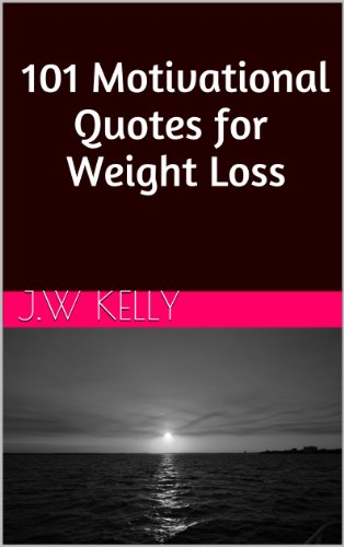 101 Motivational Quotes for Weight Loss - Suggestions ...