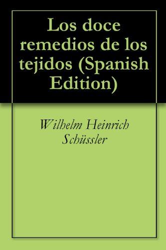 Descargar Libro Los Doce Remedios De Los Tejidos Wilhelm Heinrich Schüssler