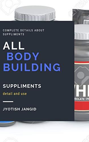 All Bodybuilding supplement details ,benefits and use: all supplement details