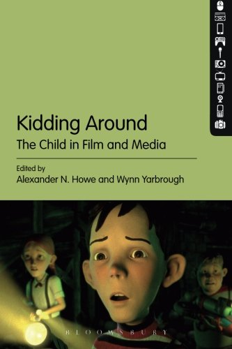 (Kidding Around: The Child in Film and Media)
