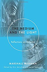 The Medium and the Light: Reflections on Religion and Media