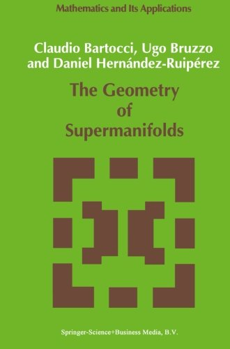 The Geometry of Supermanifolds (Mathematics and Its Applications)