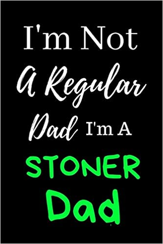 Buy Im Not A Regular Dad Cannabis Medical Marijuana