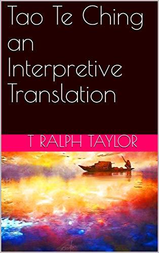 Tao Te Ching an Interpretive Translation (Taoism Book 1)