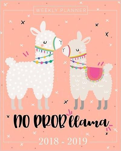 2018-2019 Llama Planner Weekly...