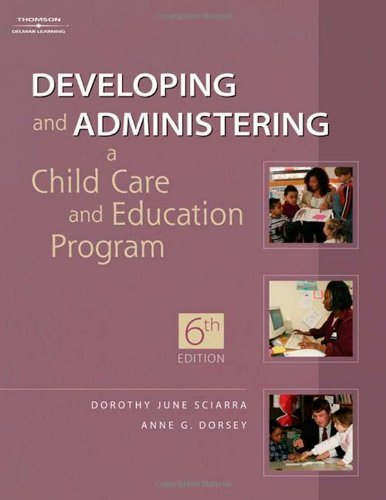 Developing &Administering a Child Care &Education Program 6th ed
