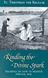 img - for Kindling The Divine Spark: Teachings On How To Preserve Spiritual Zeal (Modern Matericon Series) book / textbook / text book