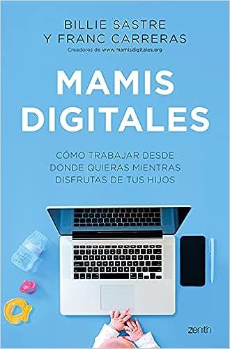 Mamis Digitales de Billie Sastre y Franc Carreras