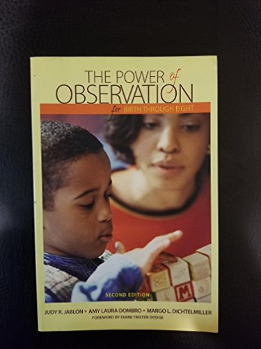 Power of Observation for Birth Through Eight 2nd (second) Edition by Jablon, Judy R., Dombro, Amy Laura, Dichtelmiller, Margo L. published by Wadsworth Publishing (2007)