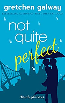 Not Quite Perfect (Oakland Hills Book 3) by [Galway, Gretchen]