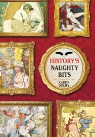 book cover of History\'s Naughty Bits