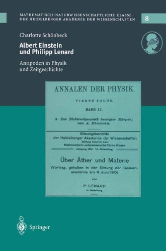 albert-einstein-und-philipp-lenard-antipoden-im-spannungsfeld-von-physik-und-zeitgeschichte-schriften-der-mathematisch-naturwissenschaftlichen-klasse-band-8